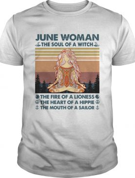 June woman the soul of a witch the fire of a lioness yoga vintage shirt