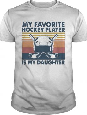 My favorite hockey player is my daughter vintage shirt