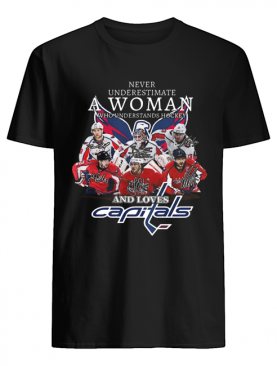 Never Underestimate A Woman Who Understands Hockey And Loves Capitals shirt