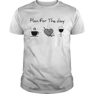 Plan for the day coffee heart knitting wine  Unisex