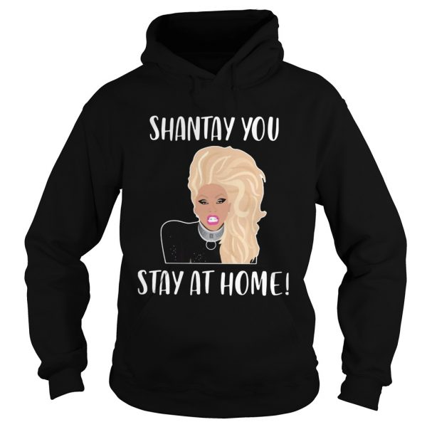 Shantay You Stay At Home  Hoodie