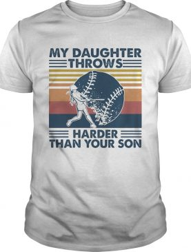 Softball My Daughter Throws Harder Than Your Son Vintage shirt