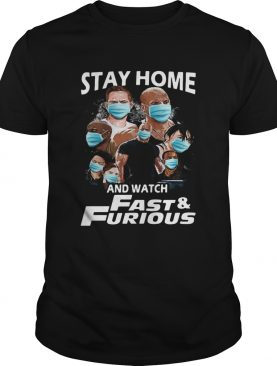 Stay Home And Watch FastFurious shirt LlMlTED EDlTlON