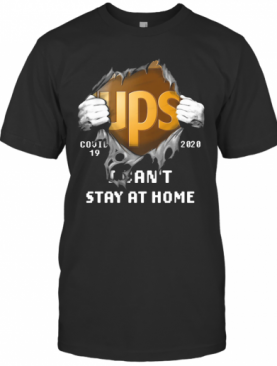 Ups Covid 19 2020 I Can'T Stay At Home Hand T-Shirt