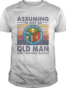 Utility workers union of america assuming Im just an old lady was your first mistake vintage shirt