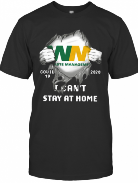 Waste Management Inside Me Covid 19 2020 I Can'T Stay At Home T-Shirt