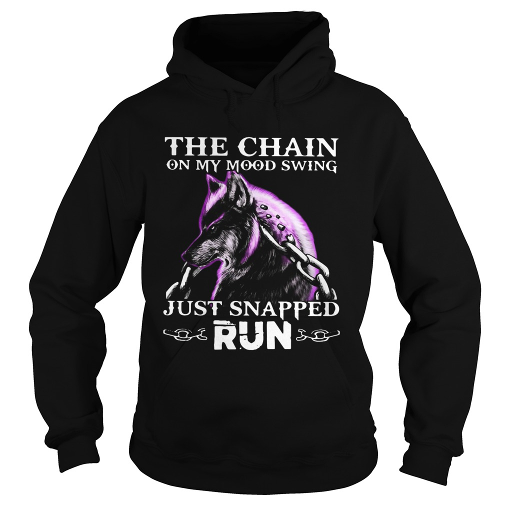 Wolf The Chain On My Mood Swing Just Snapped Run Hoodie
