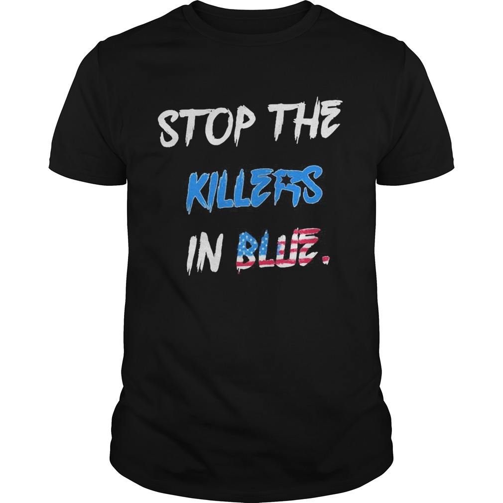 1592455015Stop the killers in blue American flag veteran Independence day Unisex