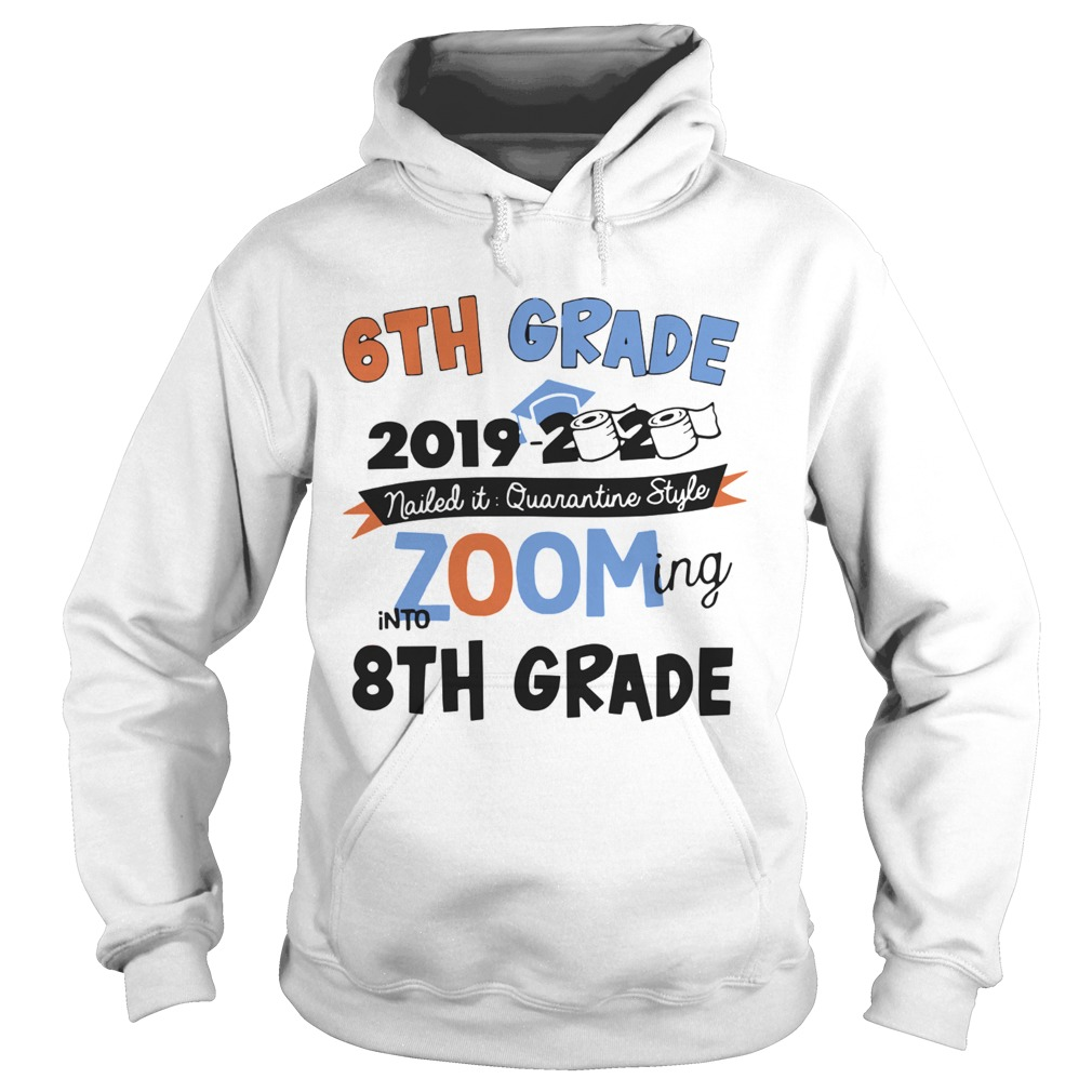 6th Grade 2019 2020 Nailed It Quarantine Style Zooming Into High School Hoodie