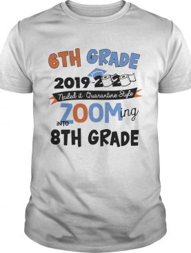 6th Grade 2019 2020 Nailed It Quarantine Style Zooming Into High School shirt