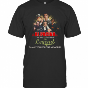 Al Pacino The Man The Myth The Legend Thank You For The Memories Signature T-Shirt Classic Men's T-shirt