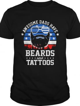 Awesome Dads Have Beards And Tattoos American Flag shirt