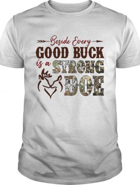 Beside Every Good Buck Is A Strong Doe Hunting shirt