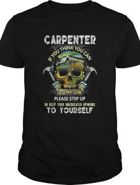 Carpenter If You Think You Can Please Step Up Or Keep Your Uneducated Opinions To Yourself Skull Ha