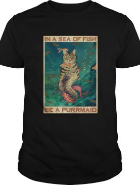 Cat In A Sea Of Fish Be A Purrmaid shirt