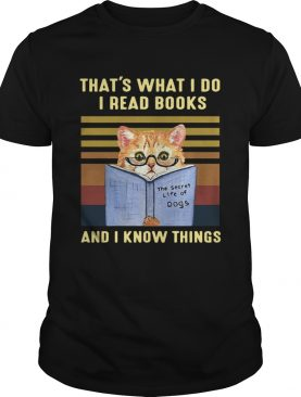 Cat Thats What I Do I Read Book And I Know Things Vintage shirt