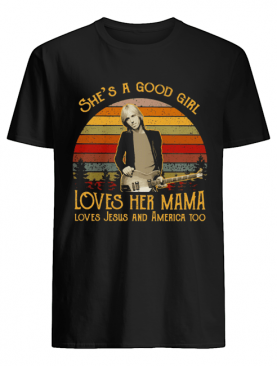 Damn the torpedoes she's a good girl loves her mama loves jesus and america too vintage retro shirt