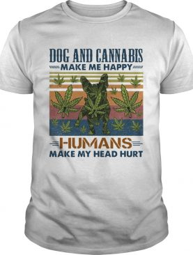 Dogs and cannabis make me happy humans make me head hurt vintage retro shirt