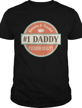 Genuine and trusted 1 daddy premium quality happy fathers day shirt