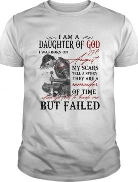 Guerreras de dios i am daughter of god i was born on 27th august my scars tell a story they are a r