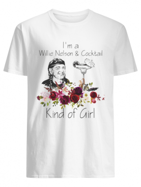 I'm a willie nelson and cocktail kind of girl flowers shirt