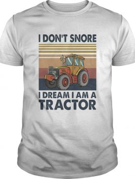 I Dont Snore I Dream I Am A Tractor Vintage Retro shirt