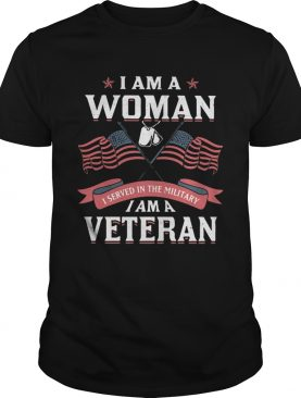 I am a woman i served in the military i am a veteran american flag independence day shirt
