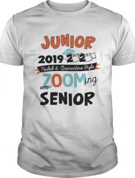 Junior2019 2020 Nailed It Quarantine Style Zooming Into High School shirt