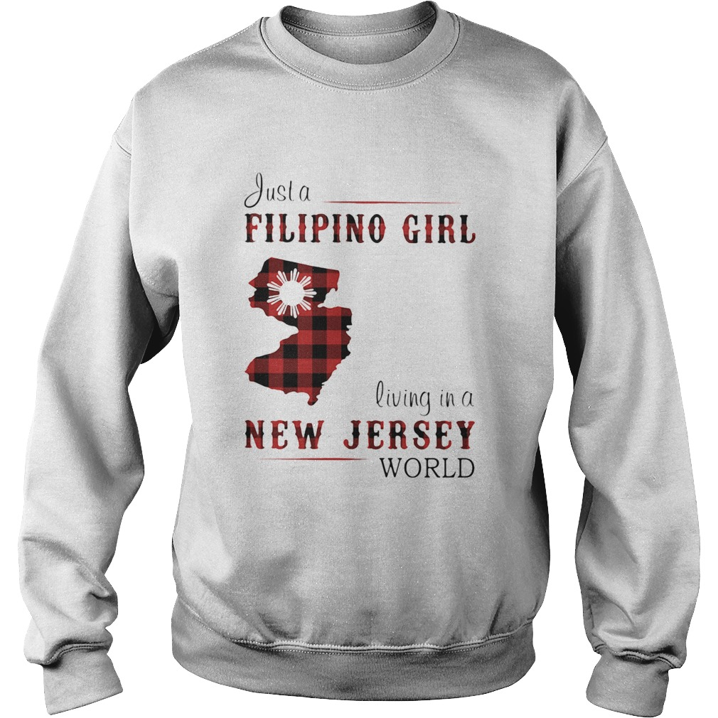 Just A Filipino Girl Living In A New Jersey Wordl Sweatshirt