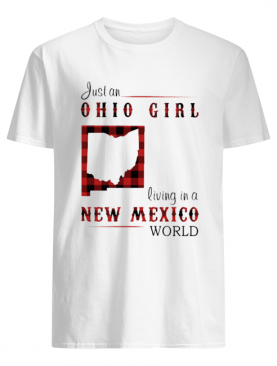 Just an ohio girl living in a new mexico world map shirt