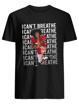 Kaepernick take a knee I can't breathe justice for george shirt