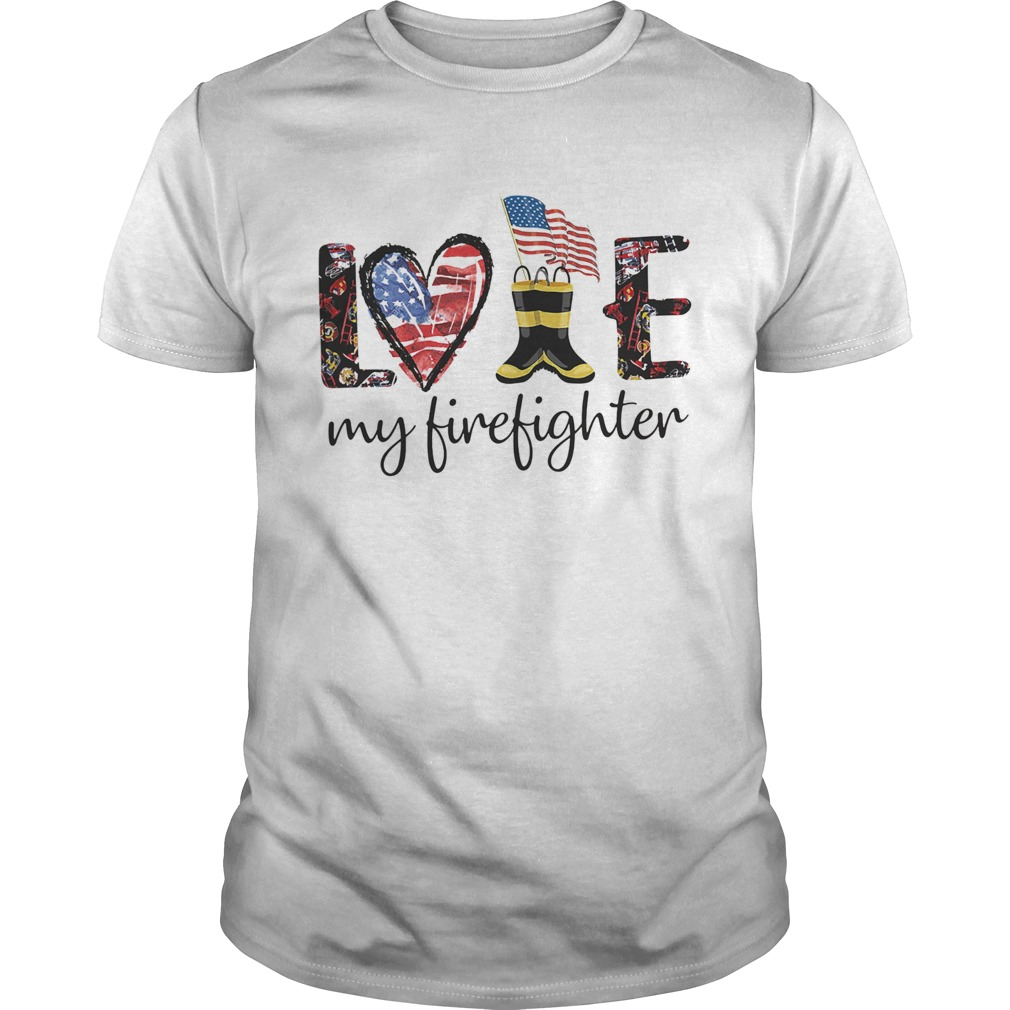 Love my firefighter american flag independence day Unisex