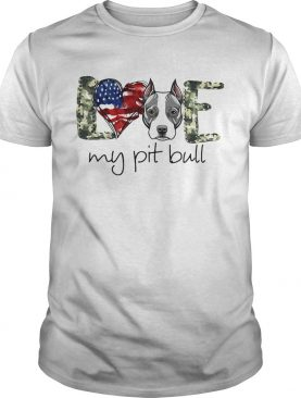 Love my pit bull heart American flag veteran Independence day shirt
