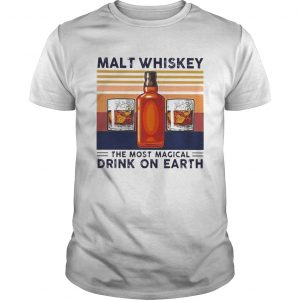Malt Whiskey The Most Magical Drink On Earth Vintage  Unisex
