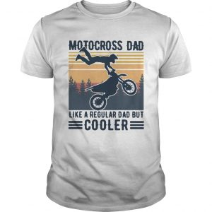 Motocross Dad Like A Regular Dad But Cooler Vintage  Unisex