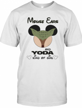 Mouse Ears And Yoda Kind Of Girl T-Shirt