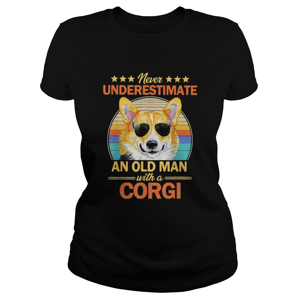 Never underestimate an old man with corgi dog art vintage Classic Ladies