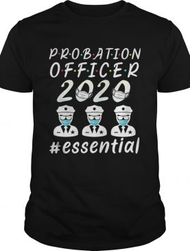 Probation officer 2020 mask essential shirt
