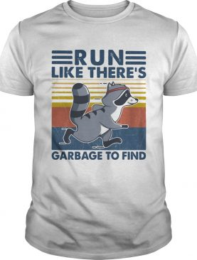 Raccoon run like theres garbage to find vintage retro shirt