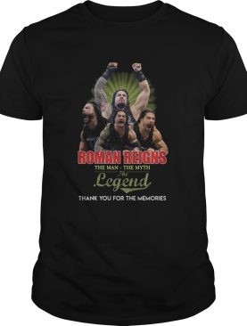 Roman reigns the man the myth the legend thank you for the memories signatures shirt