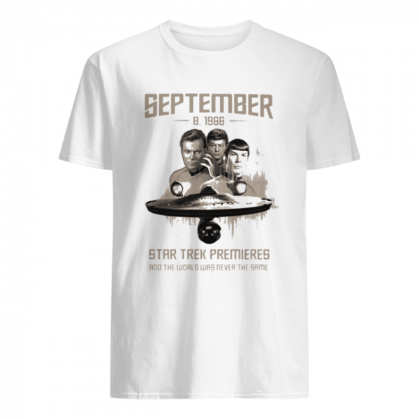 September 8 1966 star trek premieres and the world was never the same movie  Classic Men's T-shirt