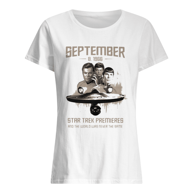 September 8 1966 star trek premieres and the world was never the same movie Classic Women's T-shirt