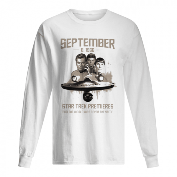 September 8 1966 star trek premieres and the world was never the same movie  Long Sleeved T-shirt