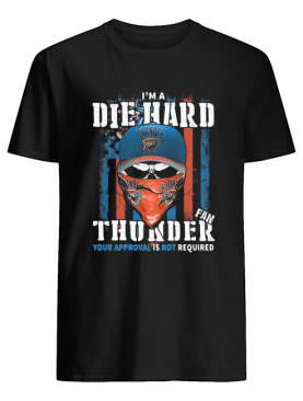 Skull I'm a die hard fan oklahoma city thunder your approval is not required american flag independence day shirt