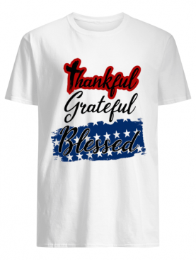 Thankful grateful blessed independence day shirt