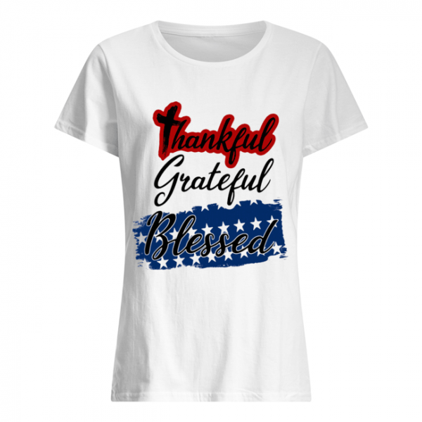 Thankful grateful blessed independence day  Classic Women's T-shirt