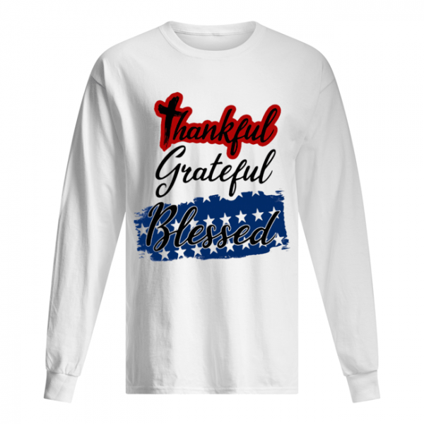 Thankful grateful blessed independence day  Long Sleeved T-shirt