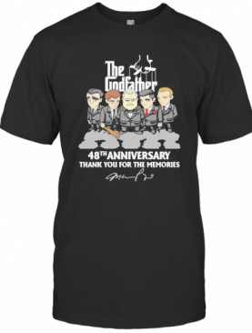 The Godfather 48Th Anniversary Thank You For The Memories Signatures T-Shirt