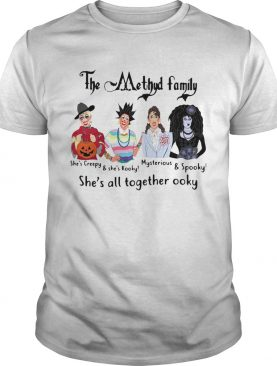 The Methyd Family Shes All Together Ooky shirt