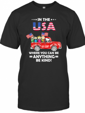 The Peanuts In The Usa Where You Can Be Anything Be Kind Flag Independence Day T-Shirt